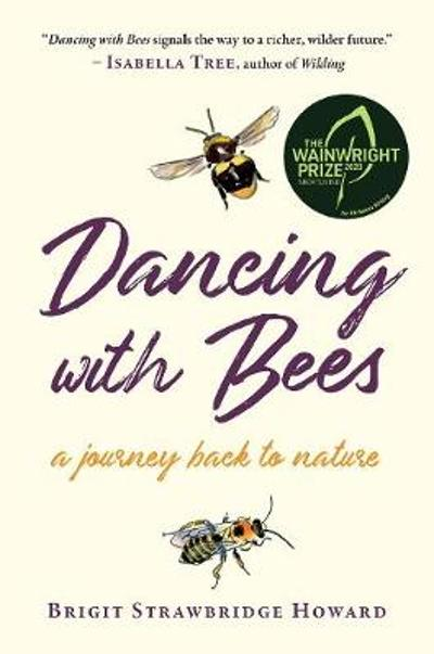 Dancing with Bees - Brigit Strawbridge Howard