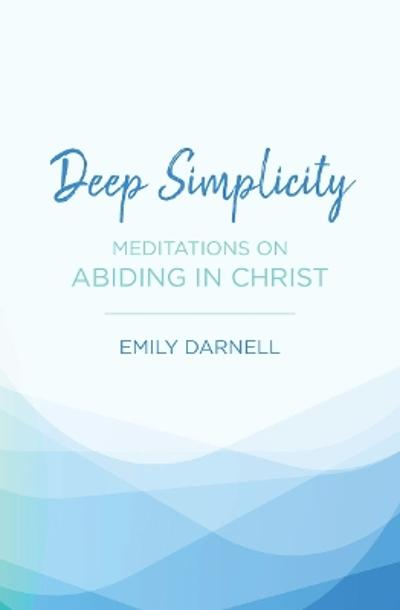Deep Simplicity - Emily Darnell