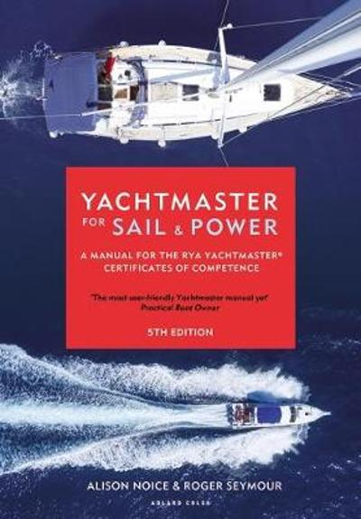 Yachtmaster for Sail and Power - Roger Seymour