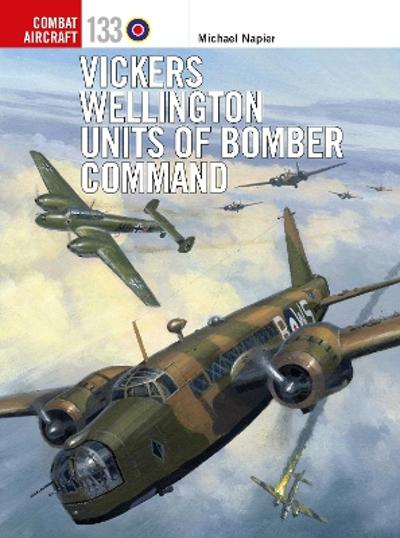 Vickers Wellington Units of Bomber Command - Michael Napier