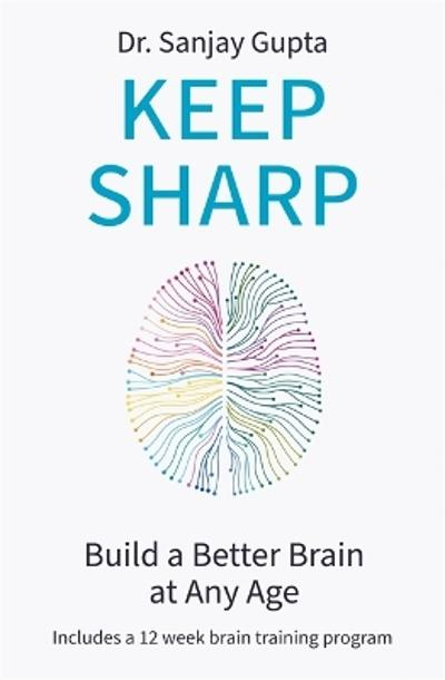 Keep Sharp - Dr Sanjay Gupta
