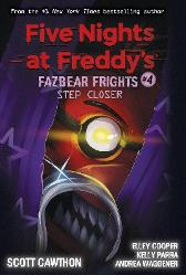 Step Closer (Five Nights at Freddy's: Fazbear Frights #4) - Scott Cawthon Elley Cooper Andrea Waggener