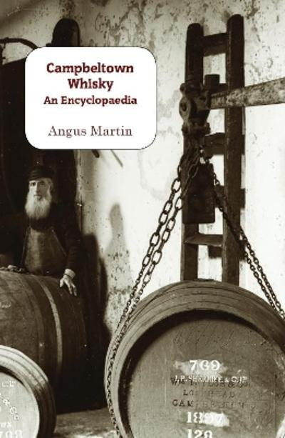 Campbeltown Whisky - Angus Martin