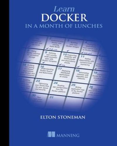 Learn Docker in a Month of Lunches - Elton Stoneman