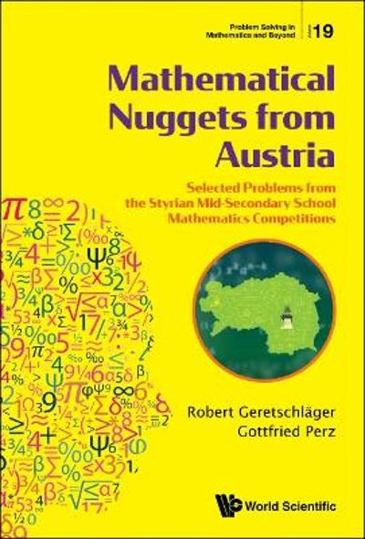 Mathematical Nuggets From Austria: Selected Problems From The Styrian Mid-secondary School Mathematics Competitions - Robert Geretschlager