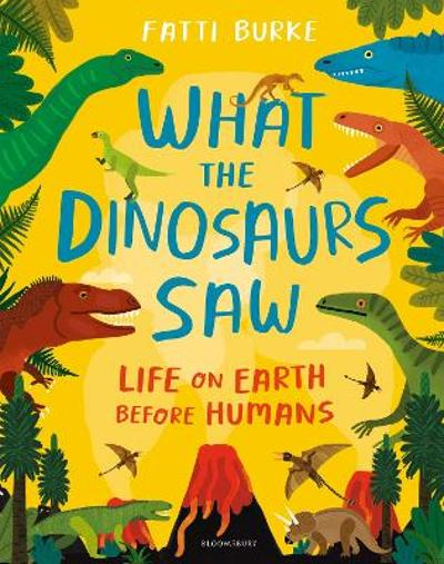 What the Dinosaurs Saw - Fatti Burke