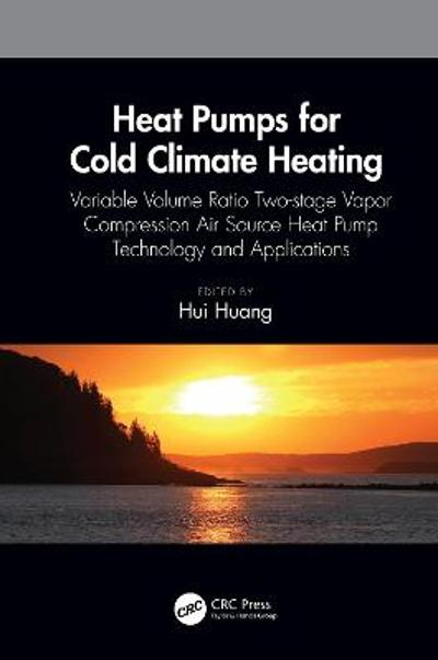 Heat Pumps for Cold Climate Heating - Hui Huang