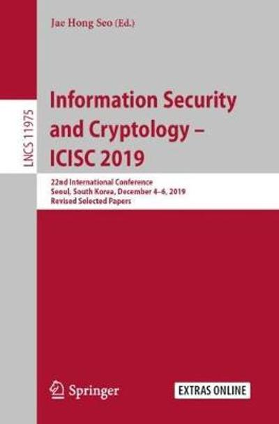 Information Security and Cryptology - ICISC 2019 - Jae Hong Seo