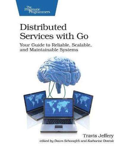 Distributed Services with Go - Travis Jeffrey