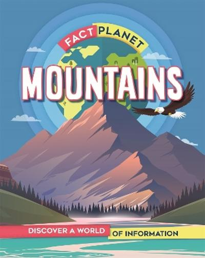 Fact Planet: Mountains - Izzi Howell