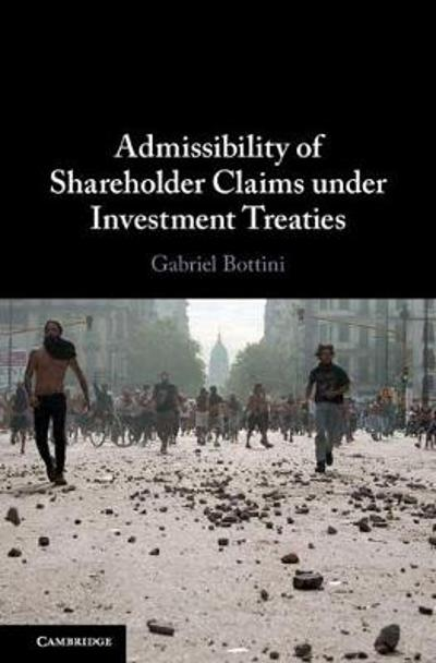 Admissibility of Shareholder Claims under Investment Treaties - Gabriel Bottini