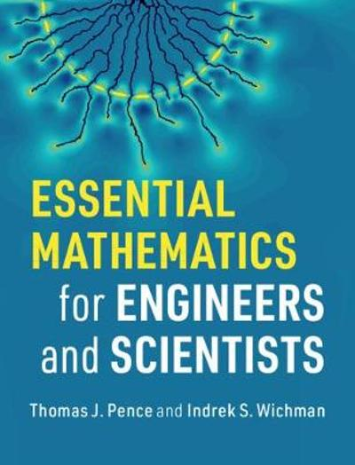 Essential Mathematics for Engineers and Scientists - Thomas J. Pence