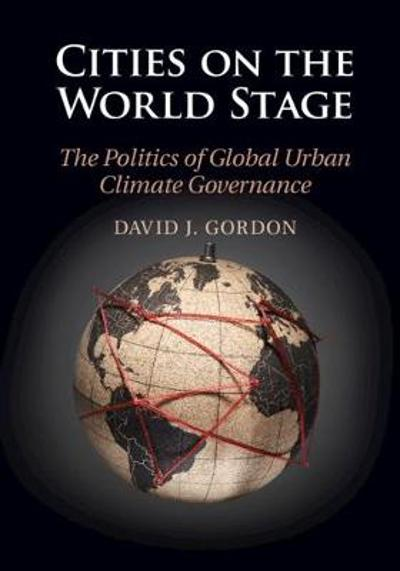 Cities on the World Stage - David J. Gordon