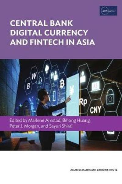 Central Bank Digital Currency and Fintech in Asia - Marlene Amstad