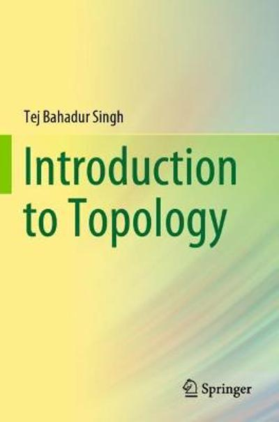Introduction to Topology - Tej Bahadur Singh
