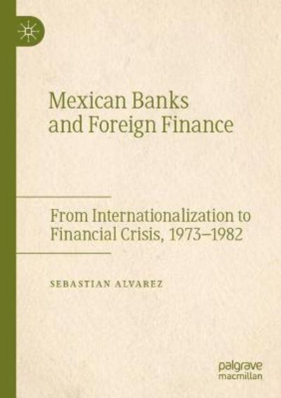 Mexican Banks and Foreign Finance - Sebastian Alvarez