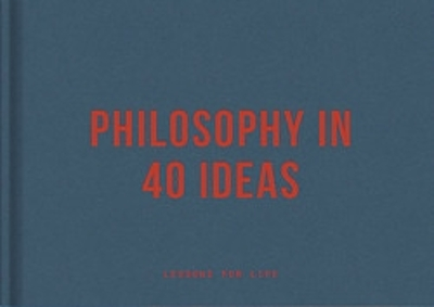 Philosophy in 40 ideas: From Aristotle to Zhong - The School of Life