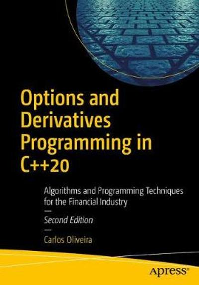 Options and Derivatives Programming in C++20 - Carlos Oliveira