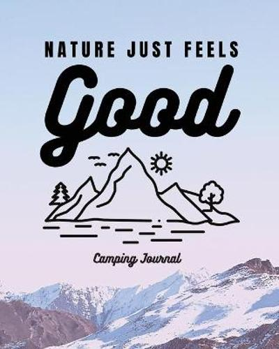 Nature Just Feels Good - Trent Placate
