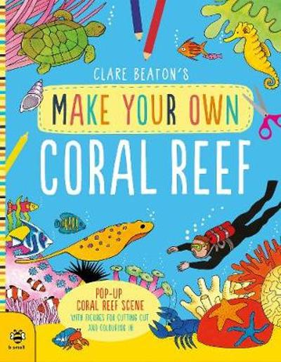 Make Your Own Coral Reef - Clare Beaton
