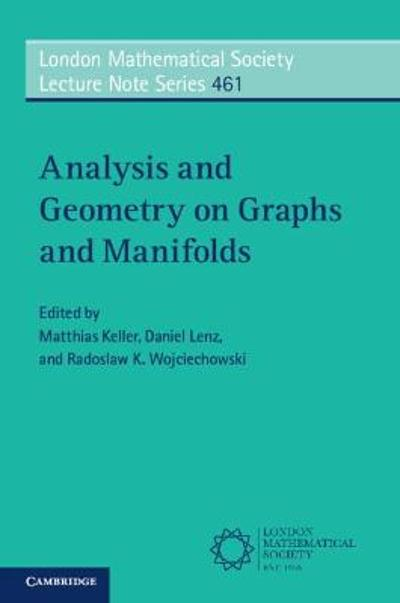 Analysis and Geometry on Graphs and Manifolds - Matthias Keller