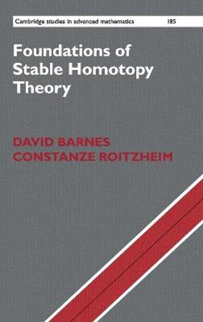 Foundations of Stable Homotopy Theory - David Barnes
