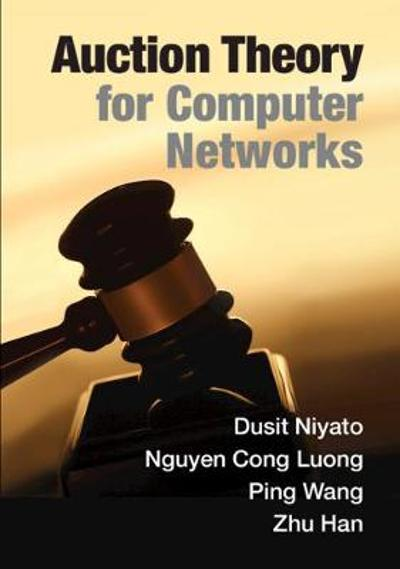 Auction Theory for Computer Networks - Dusit Niyato