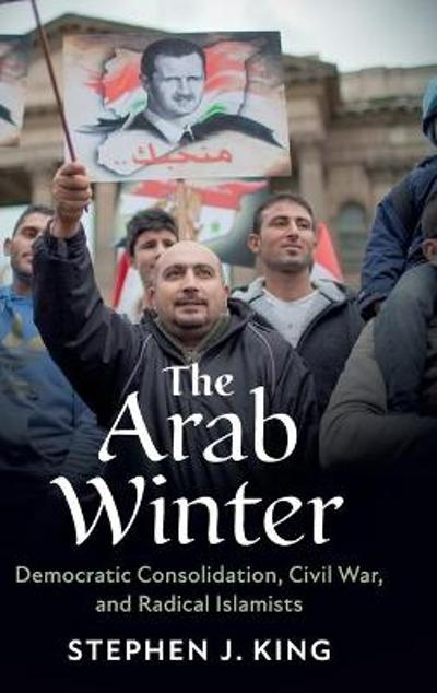 The Arab Winter - Stephen J. King