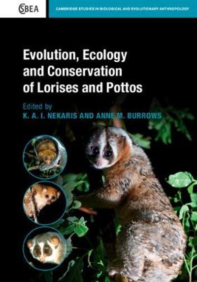 Evolution, Ecology and Conservation of Lorises and Pottos - K. A. I. Nekaris