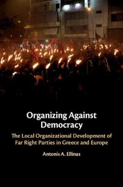 Organizing Against Democracy - Antonis A. Ellinas