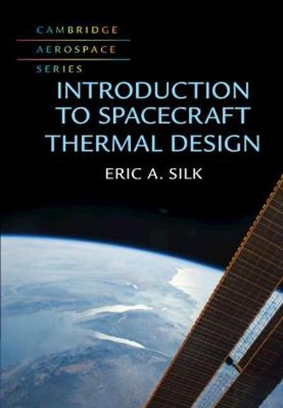 Introduction to Spacecraft Thermal Design - Eric A. Silk