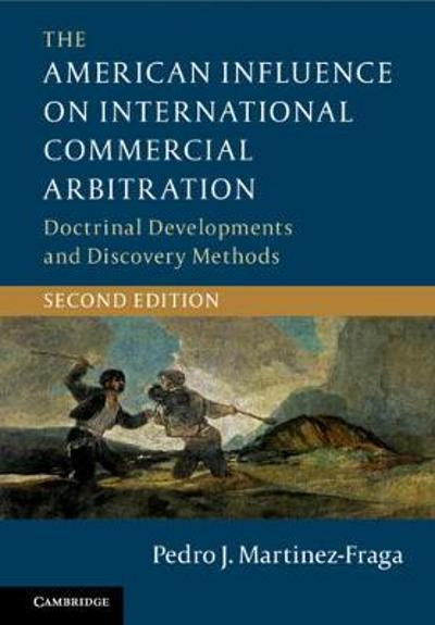 The American Influence on International Commercial Arbitration - Pedro J. Martinez-Fraga