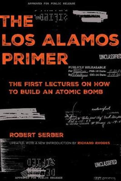 The Los Alamos Primer - Robert Serber