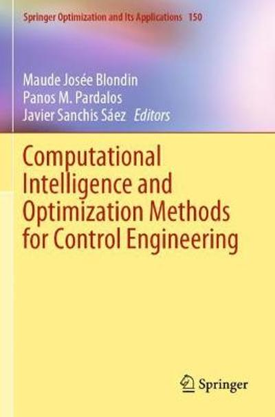 Computational Intelligence and Optimization Methods for Control Engineering - Maude Josee Blondin
