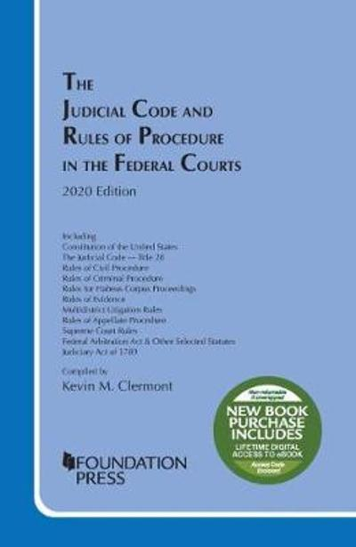 The Judicial Code and Rules of Procedure in the Federal Courts, 2020 Revision - Kevin M. Clermont