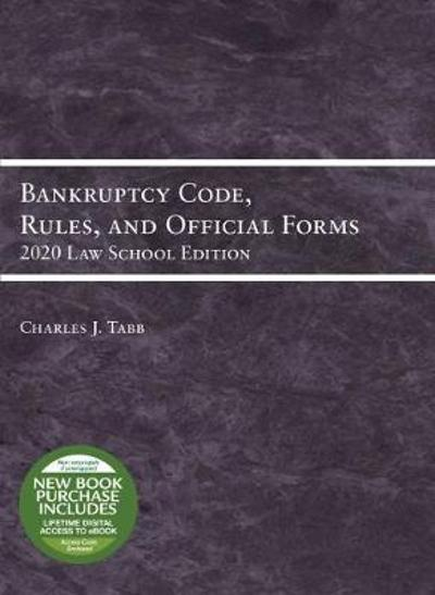 Bankruptcy Code, Rules, and Official Forms, 2020 Law School Edition - Charles Jordan Tabb