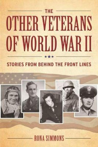The Other Veterans of World War II - Rona Simmons