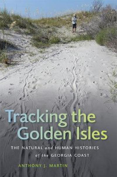 Tracking the Golden Isles - Anthony J. Martin