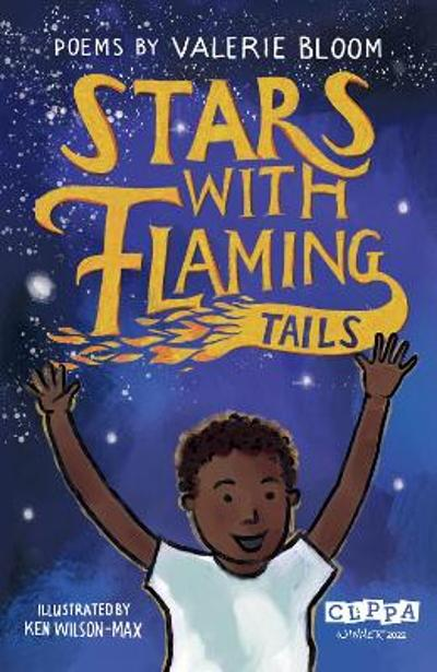 Stars With Flaming Tails - Valerie Bloom