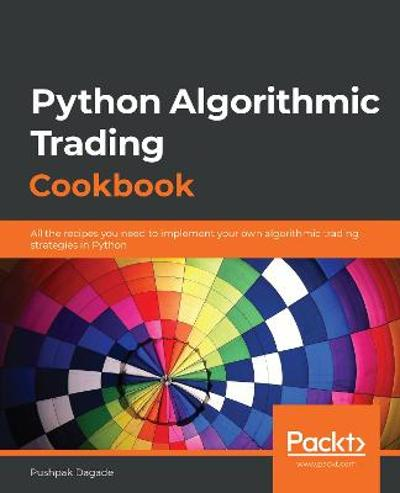 Python Algorithmic Trading Cookbook - Pushpak Dagade
