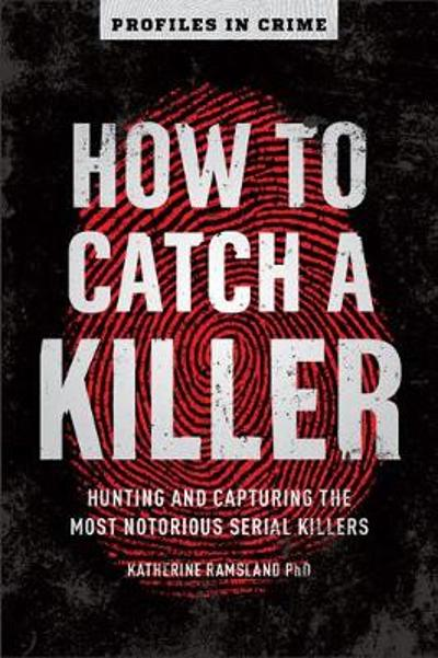 How to Catch a Killer - Katherine Ramsland
