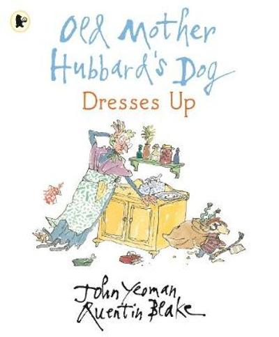 Old Mother Hubbard's Dog Dresses Up - John Yeoman