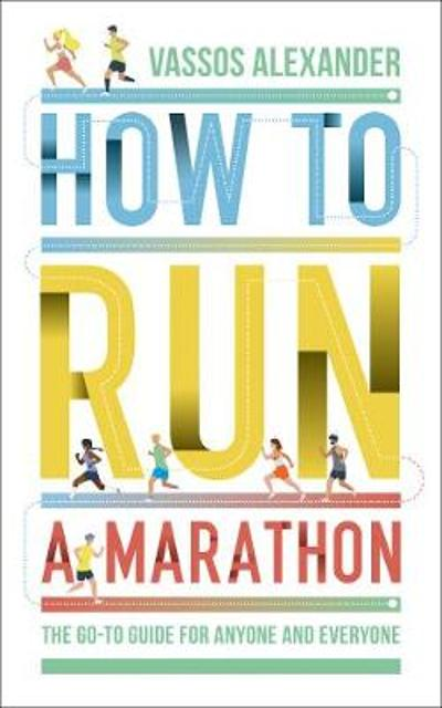 How to Run a Marathon - Vassos Alexander