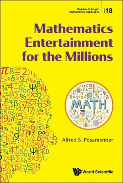 Mathematics Entertainment For The Millions - Alfred S Posamentier