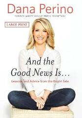 And the Good News Is... - Dana Perino
