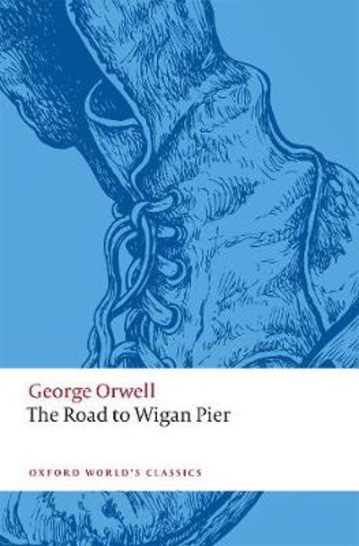 The Road to Wigan Pier - GEORGE ORWELL