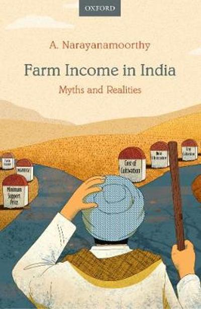 Farm Income in India - A. Narayanamoorthy