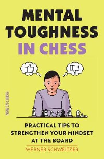 Mental Toughness in Chess - Werner Schweitzer