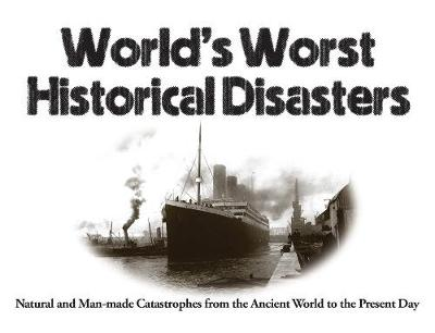World's Worst Historical Disasters - Chris McNab