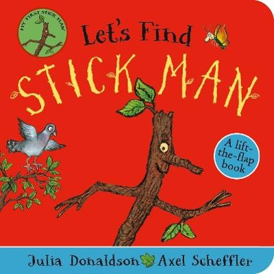 Let's Find Stick Man - Julia Donaldson